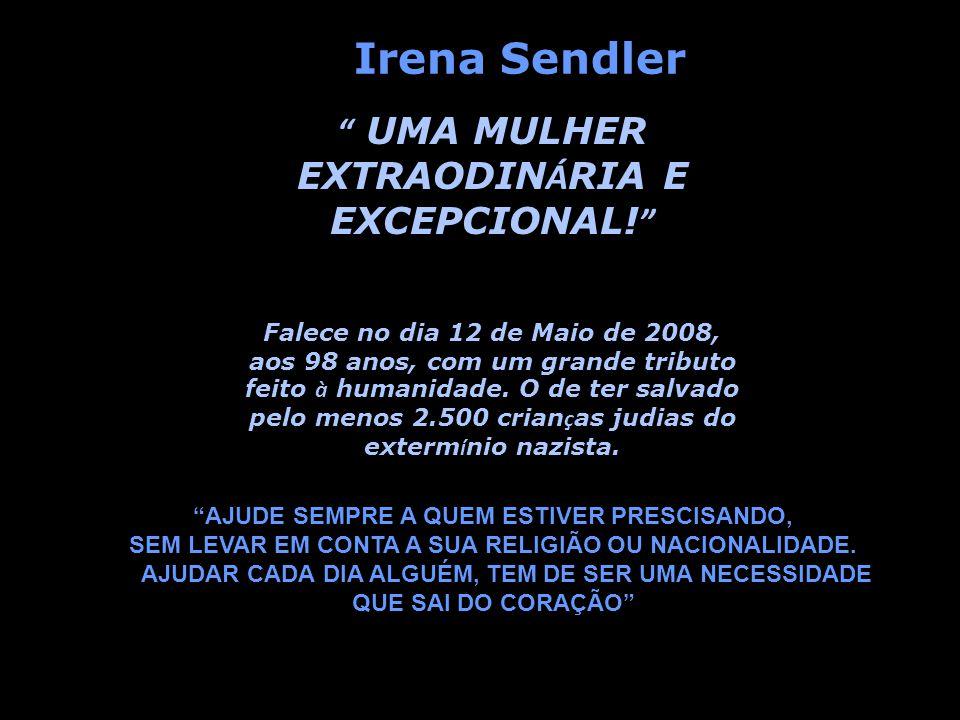 Irena Sendler UMA MULHER EXTRAODINÁRIA E EXCEPCIONAL!