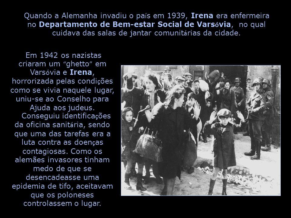 Quando a Alemanha invadiu o país em 1939, Irena era enfermeira no Departamento de Bem-estar Social de Varsóvia, no qual cuidava das salas de jantar comunitárias da cidade.