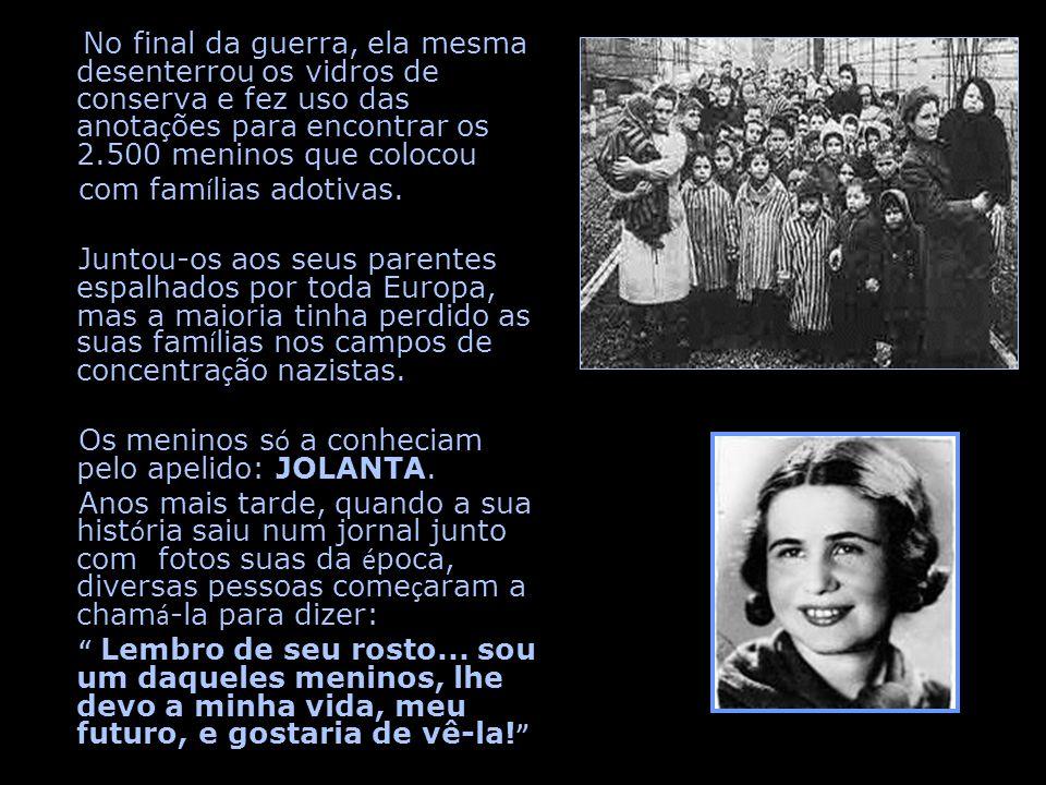 Os meninos só a conheciam pelo apelido: JOLANTA.
