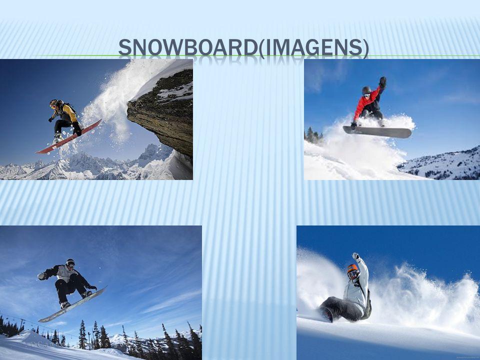 SNOWBOARD(IMAGENS)