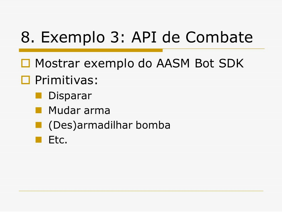 8. Exemplo 3: API de Combate