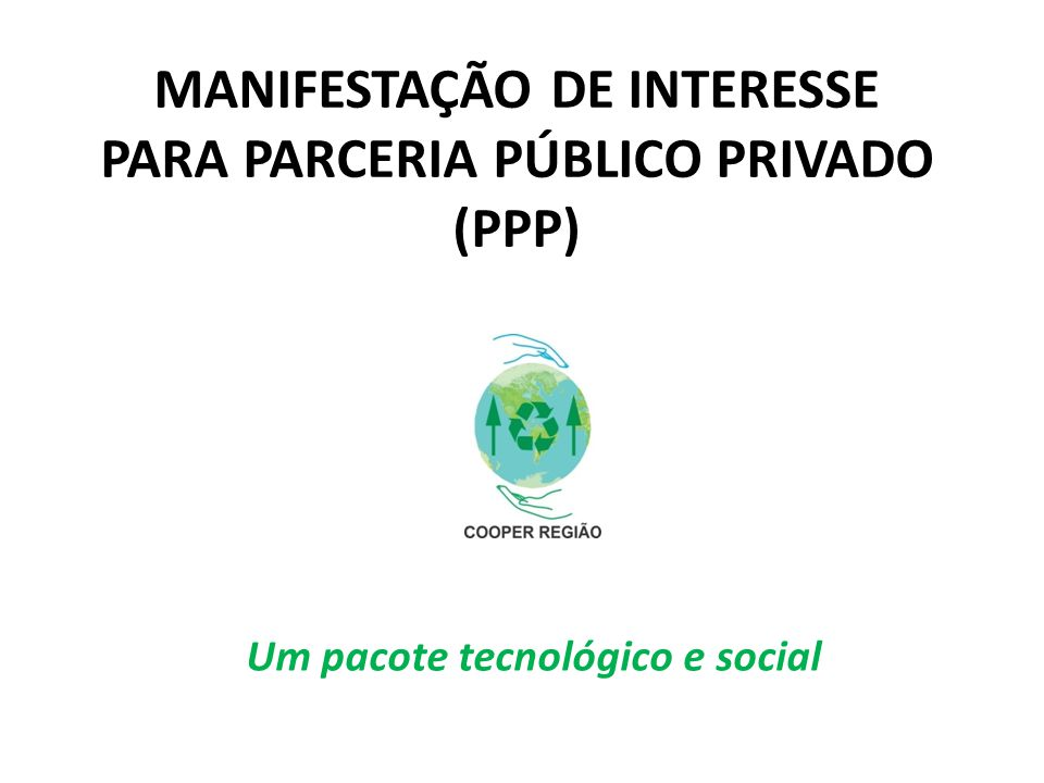 MANIFESTAÇÃO DE INTERESSE PARA Parceria Público Privado (PPP)