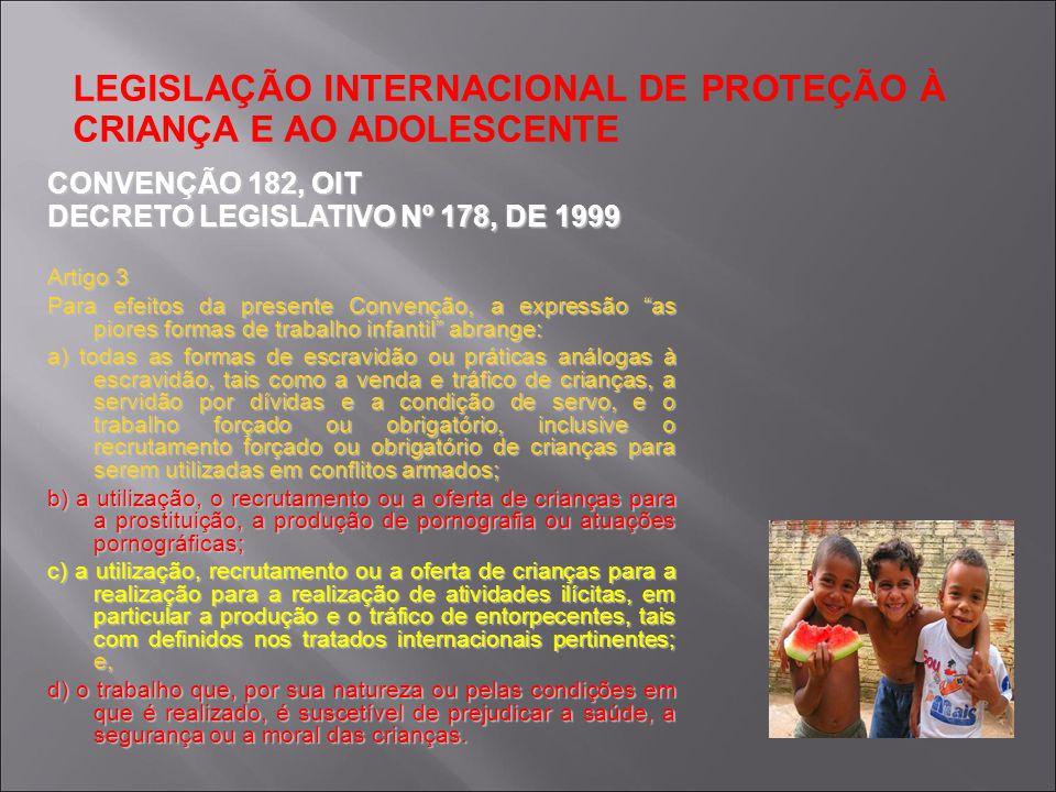 LEGISLAÇÃO INTERNACIONAL DE PROTEÇÃO À CRIANÇA E AO ADOLESCENTE