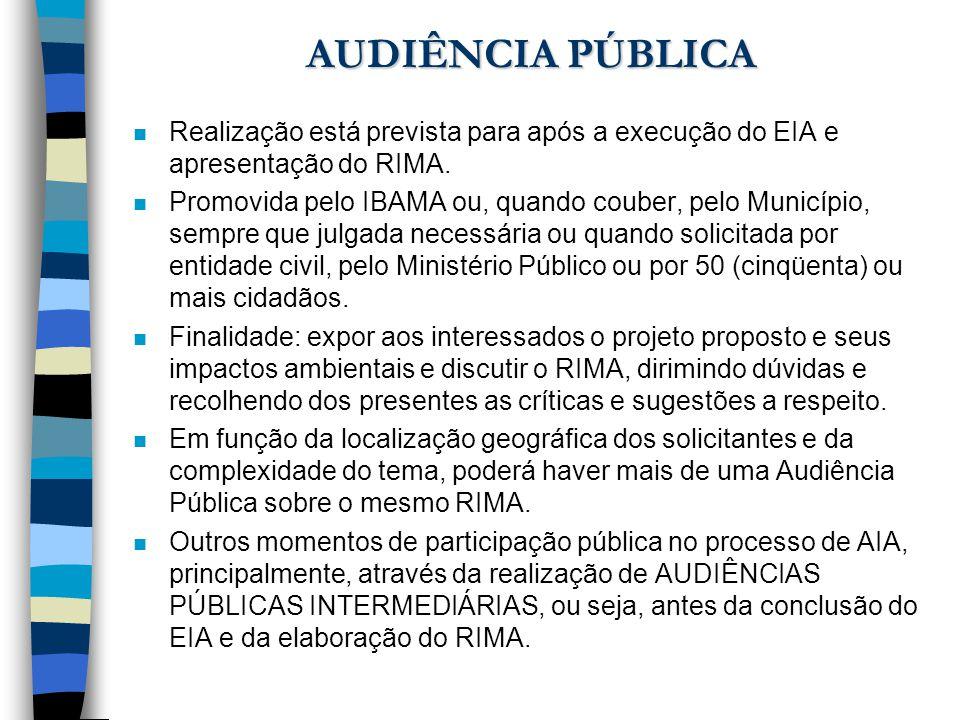 AUDIÊNCIA PÚBLICA Realização está prevista para após a execução do EIA e apresentação do RIMA.