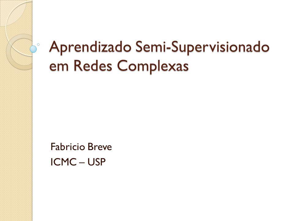 Aprendizado Semi-Supervisionado em Redes Complexas