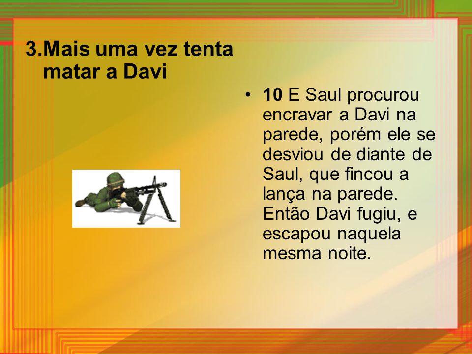 3. Mais uma vez tenta matar a Davi