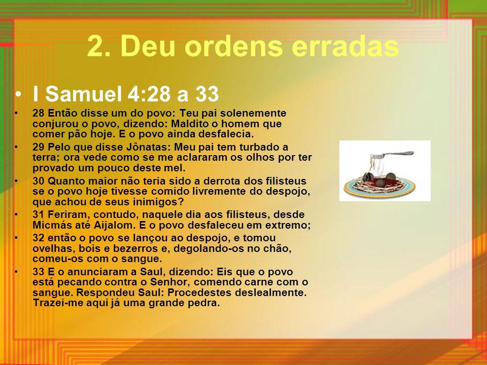 2. Deu ordens erradas I Samuel 4:28 a 33