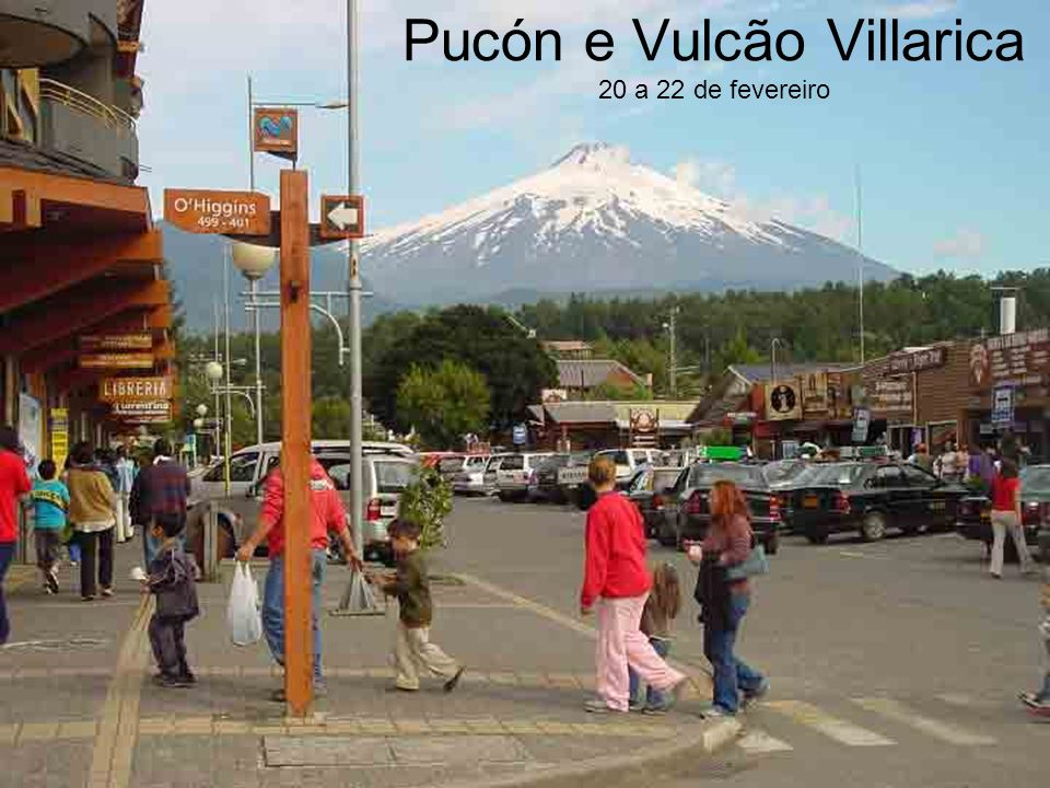 Pucón e Vulcão Villarica 20 a 22 de fevereiro