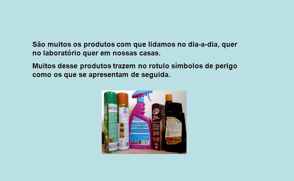 São muitos os produtos com que lidamos no dia-a-dia, quer no laboratório quer em nossas casas.