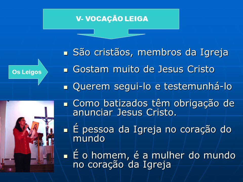 São cristãos, membros da Igreja Gostam muito de Jesus Cristo