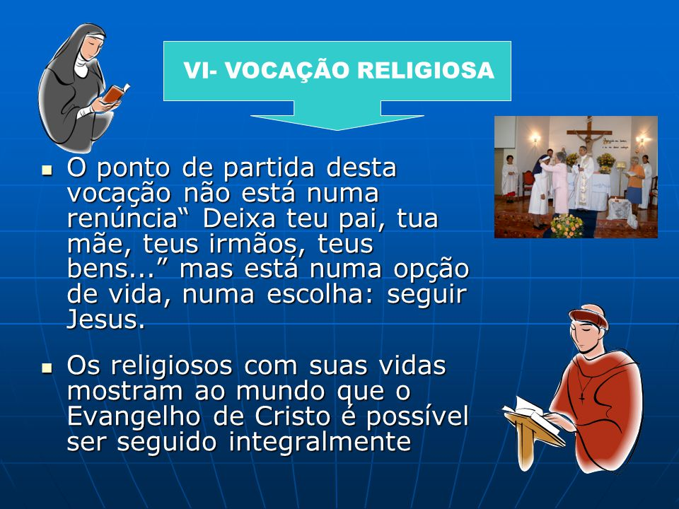 VI- VOCAÇÃO RELIGIOSA
