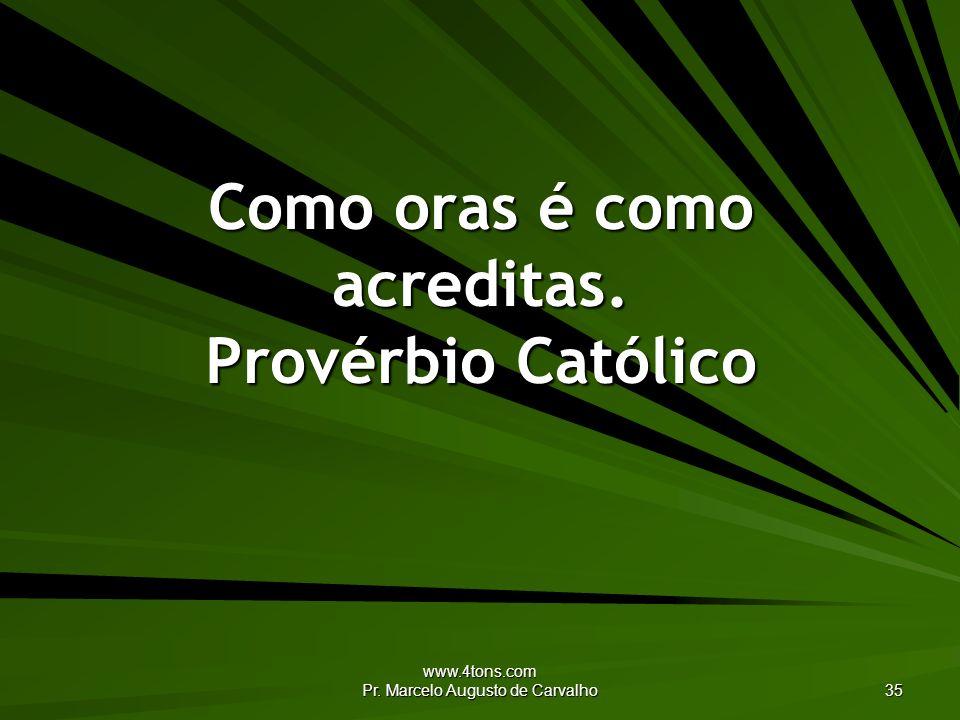 Como oras é como acreditas. Provérbio Católico