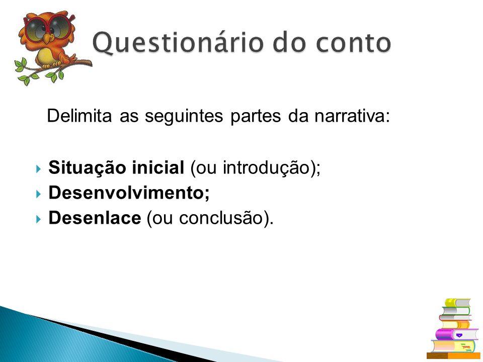 Questionário do conto Situação inicial (ou introdução);