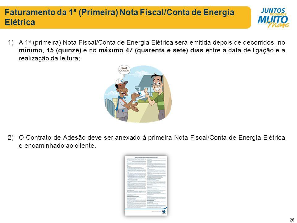 Faturamento da 1ª (Primeira) Nota Fiscal/Conta de Energia Elétrica