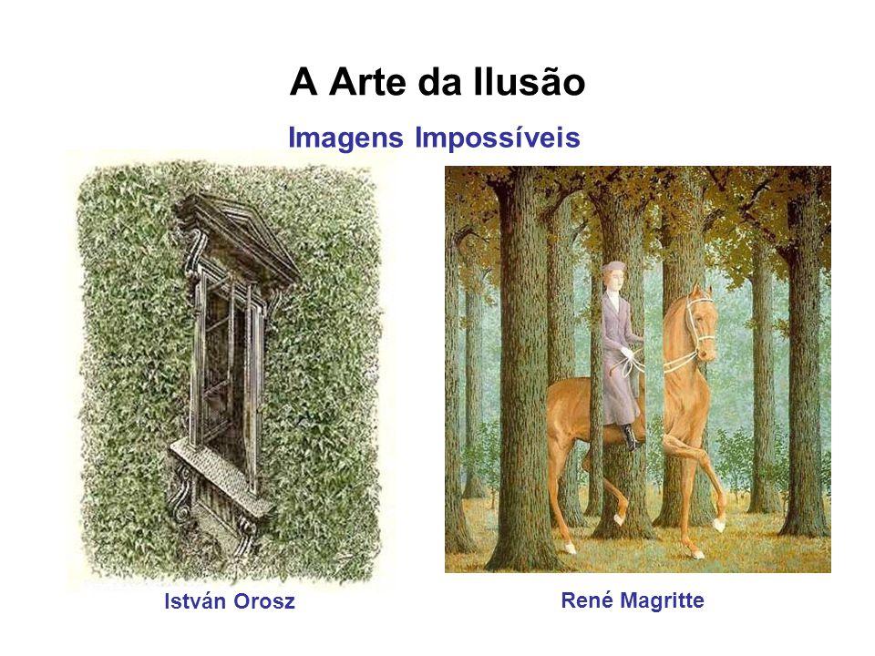 A Arte da Ilusão Imagens Impossíveis István Orosz René Magritte