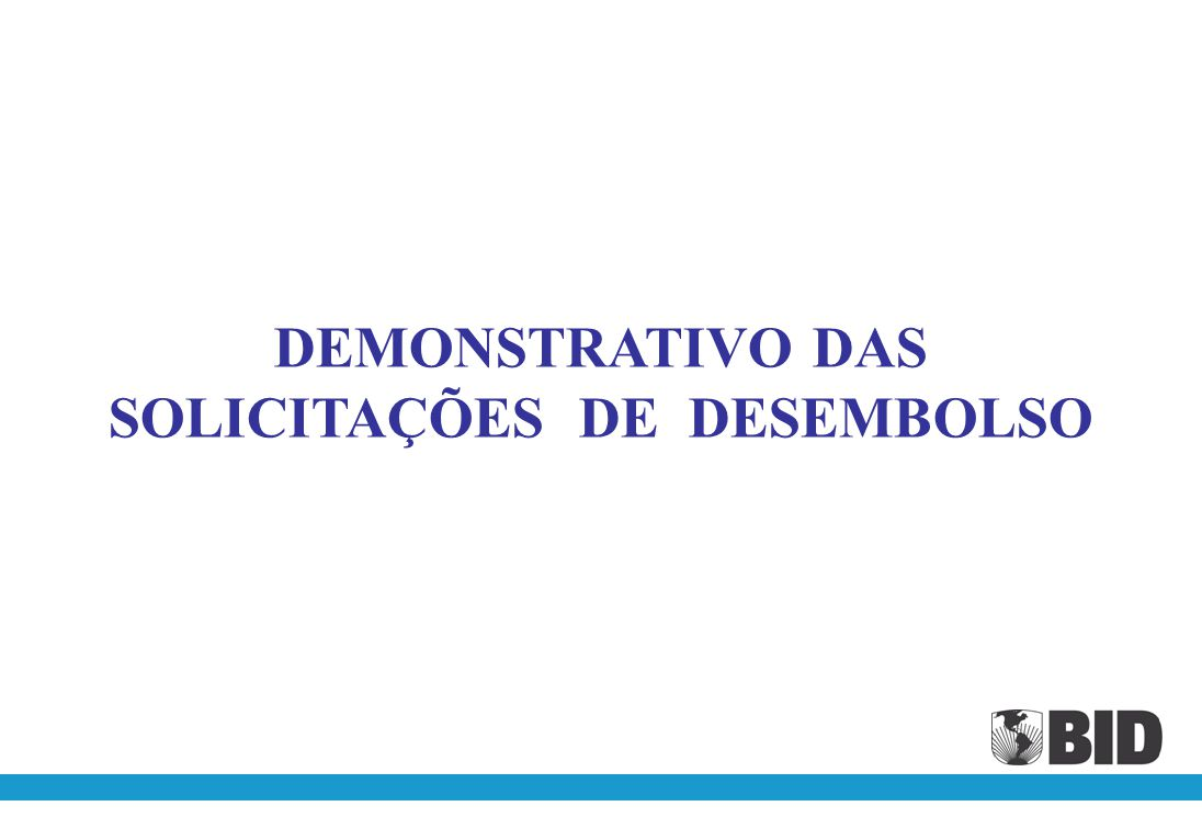 DEMONSTRATIVO DAS SOLICITAÇÕES DE DESEMBOLSO