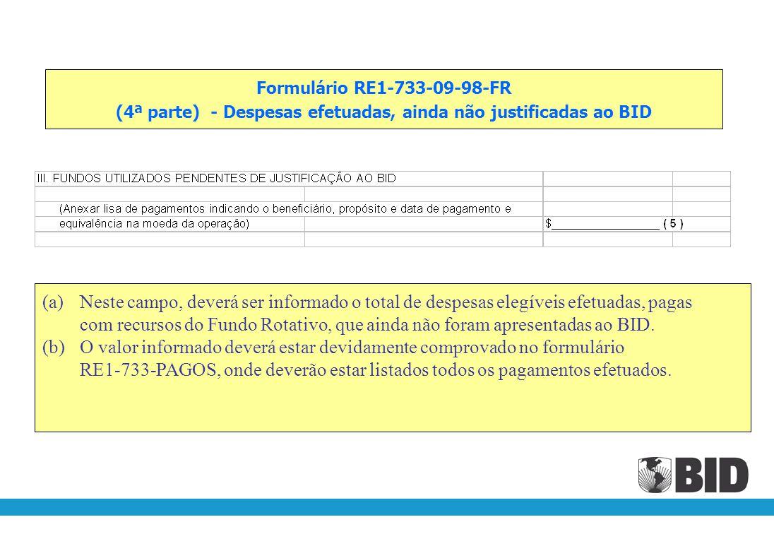 (4ª parte) - Despesas efetuadas, ainda não justificadas ao BID