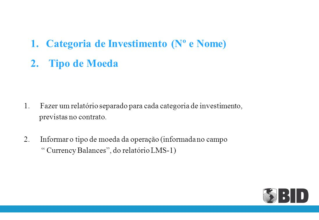 Categoria de Investimento (Nº e Nome) Tipo de Moeda