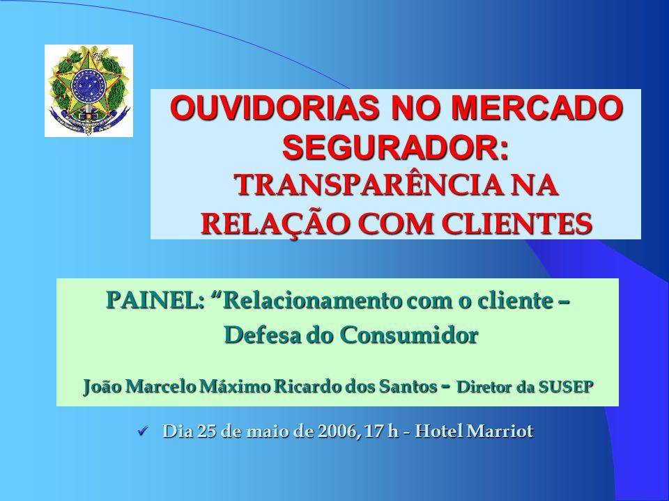 OUVIDORIAS NO MERCADO SEGURADOR: TRANSPARÊNCIA NA RELAÇÃO COM CLIENTES
