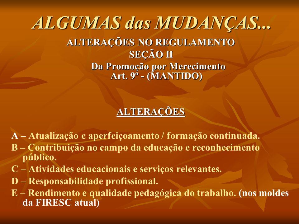 ALGUMAS das MUDANÇAS... ALTERAÇÕES NO REGULAMENTO SEÇÃO II