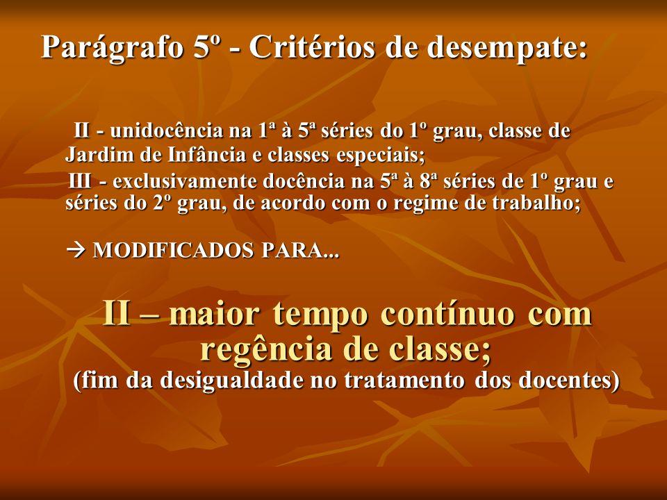 Parágrafo 5º - Critérios de desempate: