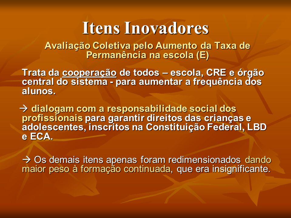 Avaliação Coletiva pelo Aumento da Taxa de Permanência na escola (E)