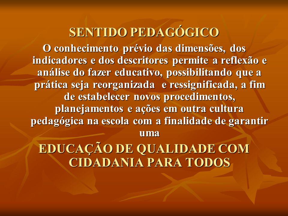 EDUCAÇÃO DE QUALIDADE COM CIDADANIA PARA TODOS
