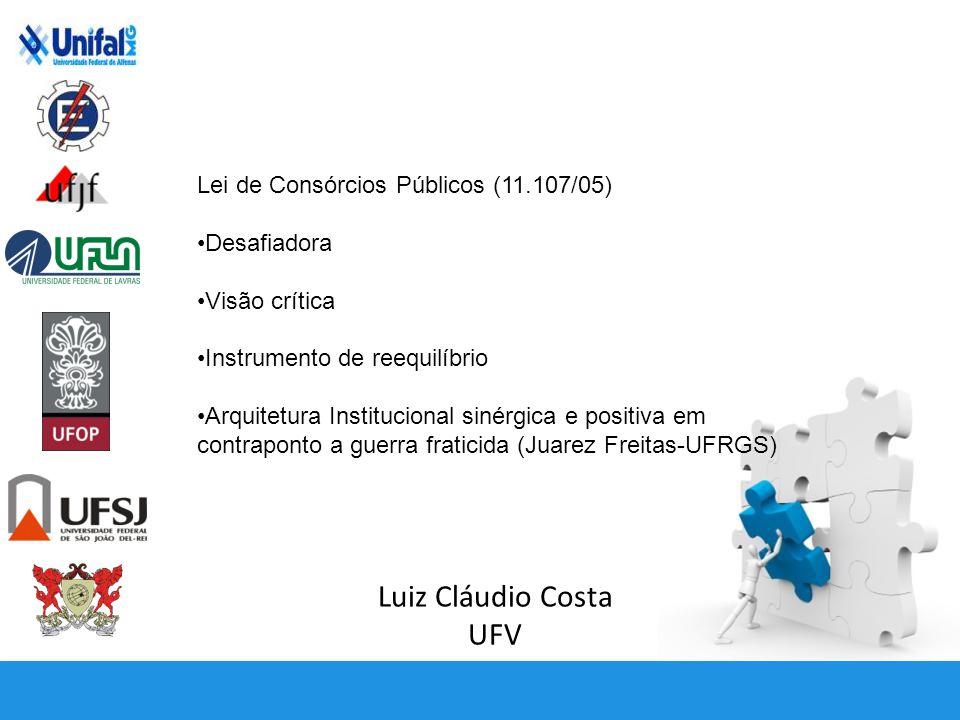 Luiz Cláudio Costa UFV Lei de Consórcios Públicos (11.107/05)
