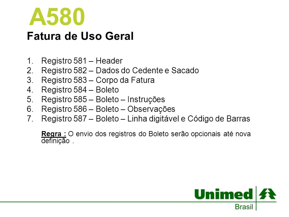 A580 Fatura de Uso Geral Registro 581 – Header