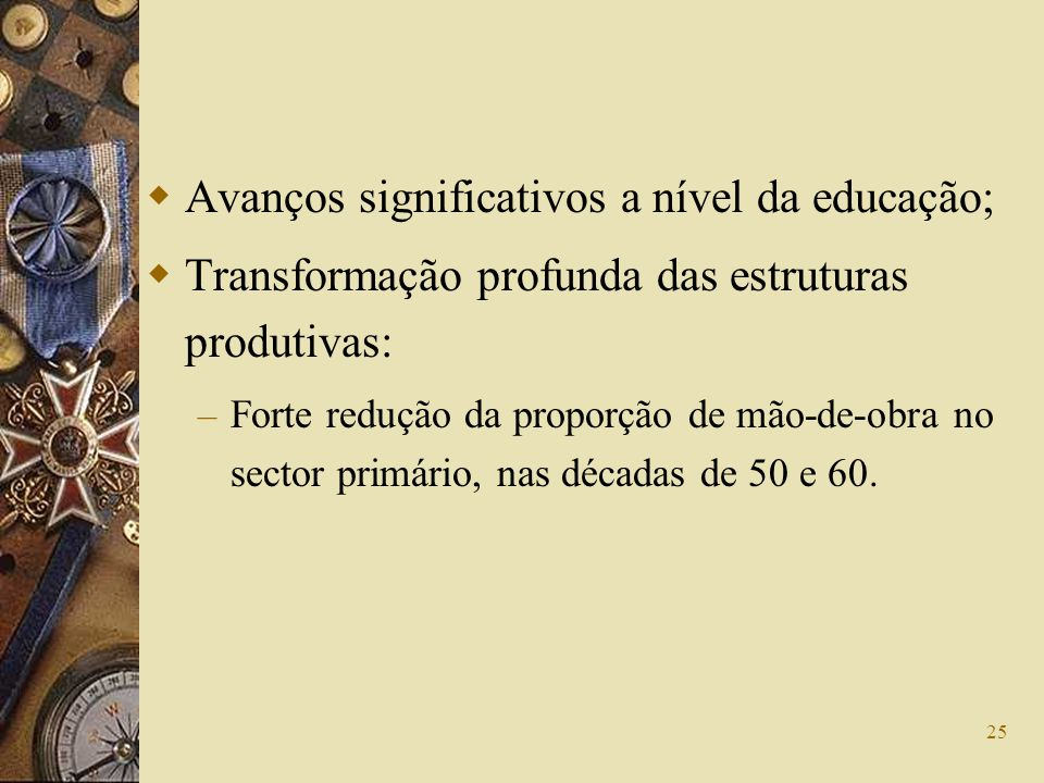 Avanços significativos a nível da educação;