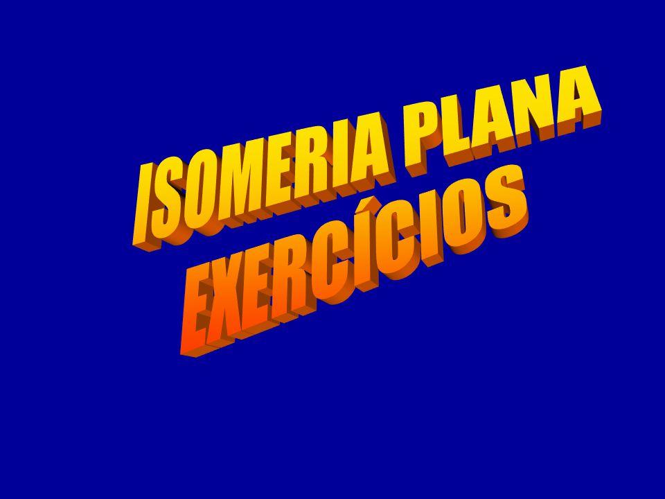 ISOMERIA PLANA EXERCÍCIOS