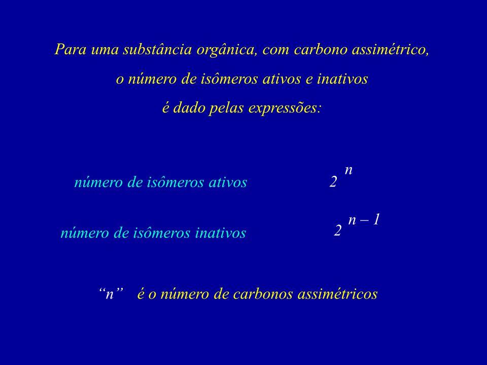 Para uma substância orgânica, com carbono assimétrico,