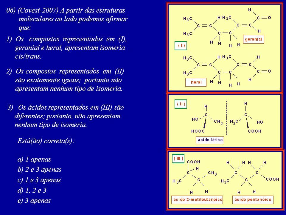 06) (Covest-2007) A partir das estruturas