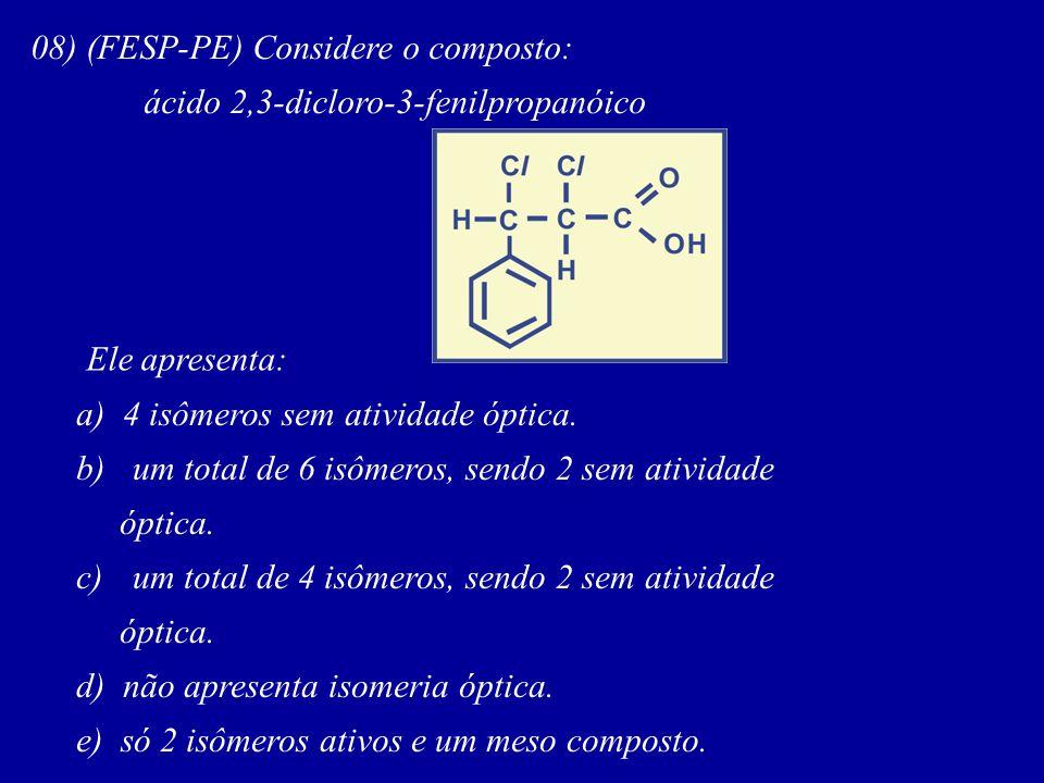 08) (FESP-PE) Considere o composto: