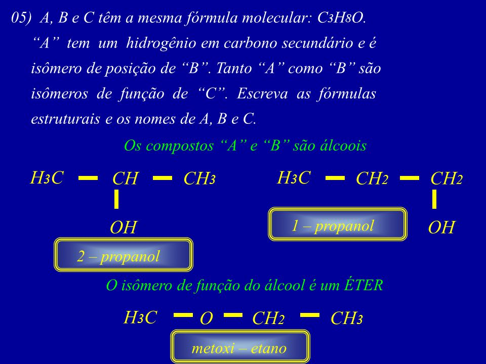 H3C CH CH3 H3C CH2 CH2 OH OH H3C O CH2 CH3