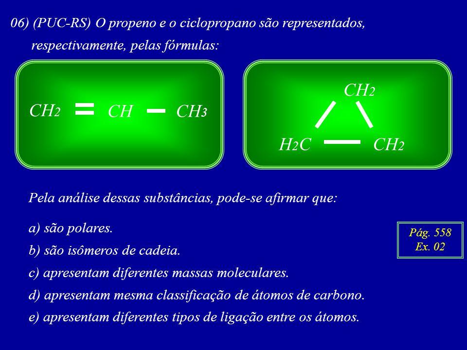 06) (PUC-RS) O propeno e o ciclopropano são representados,