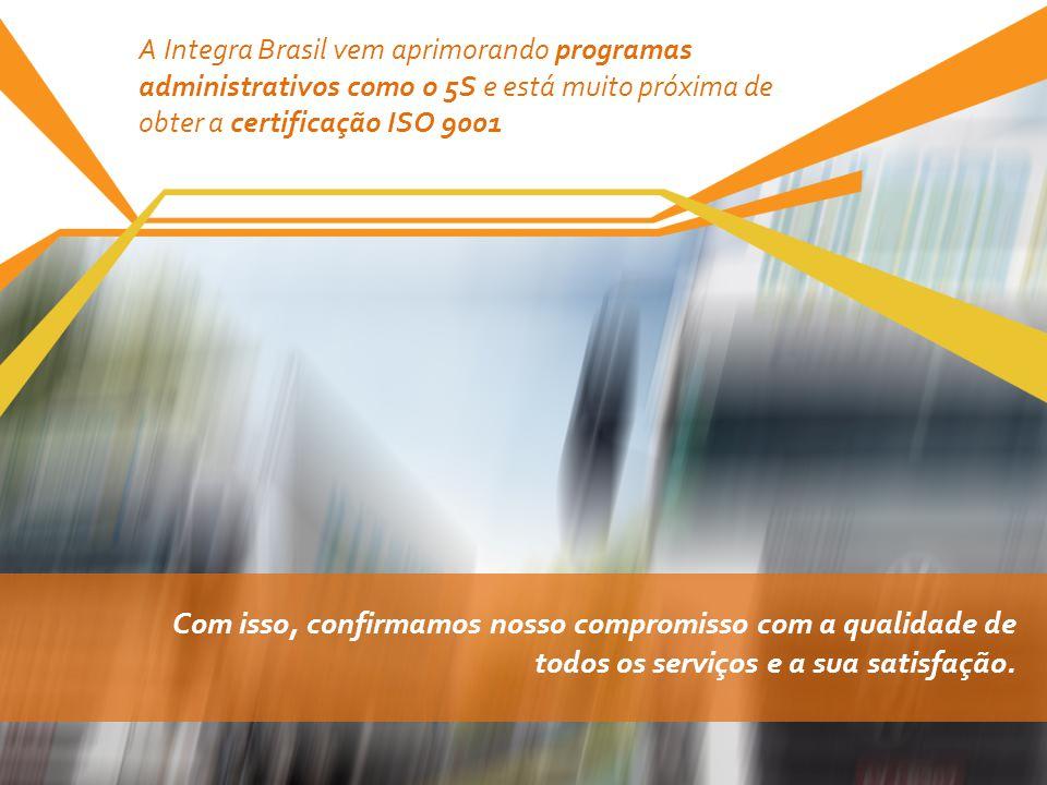 A Integra Brasil vem aprimorando programas administrativos como o 5S e está muito próxima de obter a certificação ISO 9001