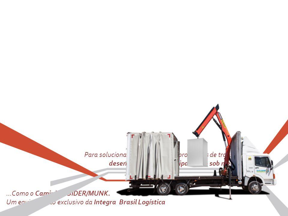 Para solucionar os mais diversos problemas de transporte, desenvolvemos um equipamento sob medida...
