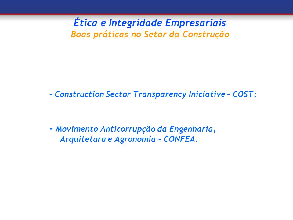 Ética e Integridade Empresariais Boas práticas no Setor da Construção