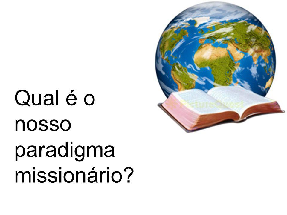 Qual é o nosso paradigma missionário