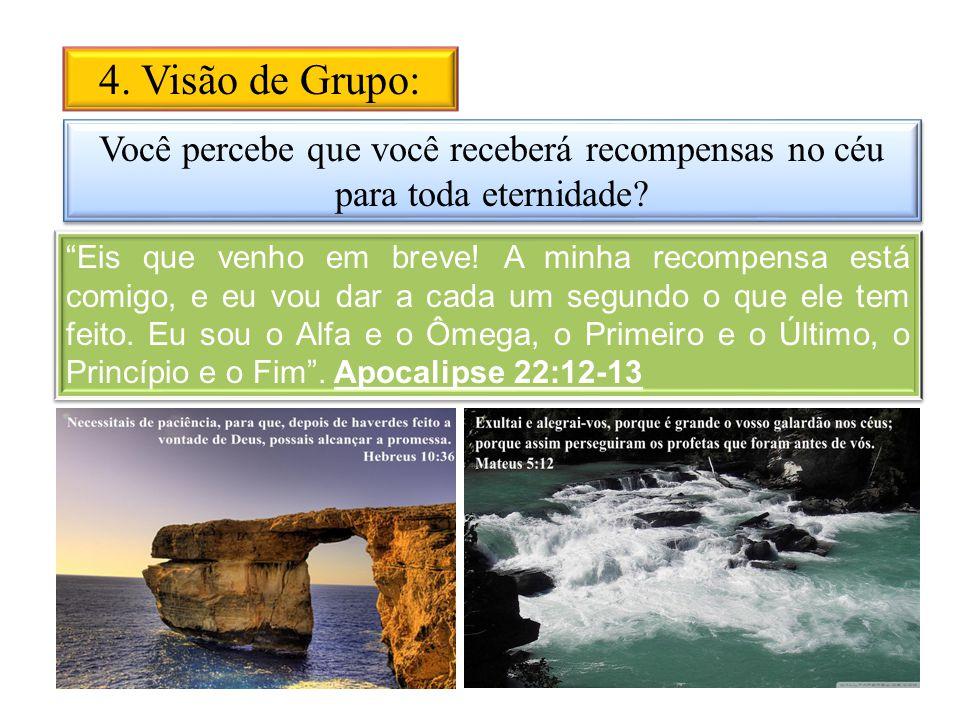 4. Visão de Grupo: Você percebe que você receberá recompensas no céu para toda eternidade
