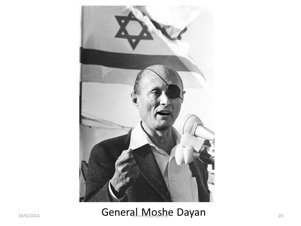 General Moshe Dayan 02/04/2017 www.nilson.pro.br