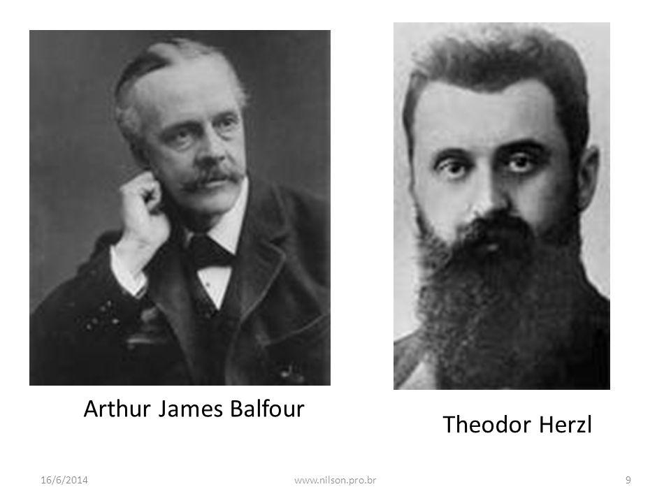Arthur James Balfour Theodor Herzl 02/04/2017 www.nilson.pro.br