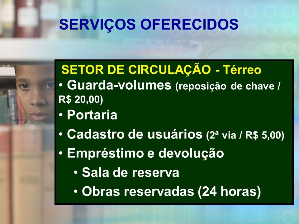 SERVIÇOS OFERECIDOS Guarda-volumes (reposição de chave / R$ 20,00)