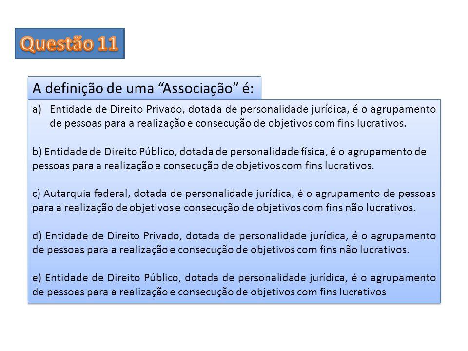 Questão 11 A definição de uma Associação é: