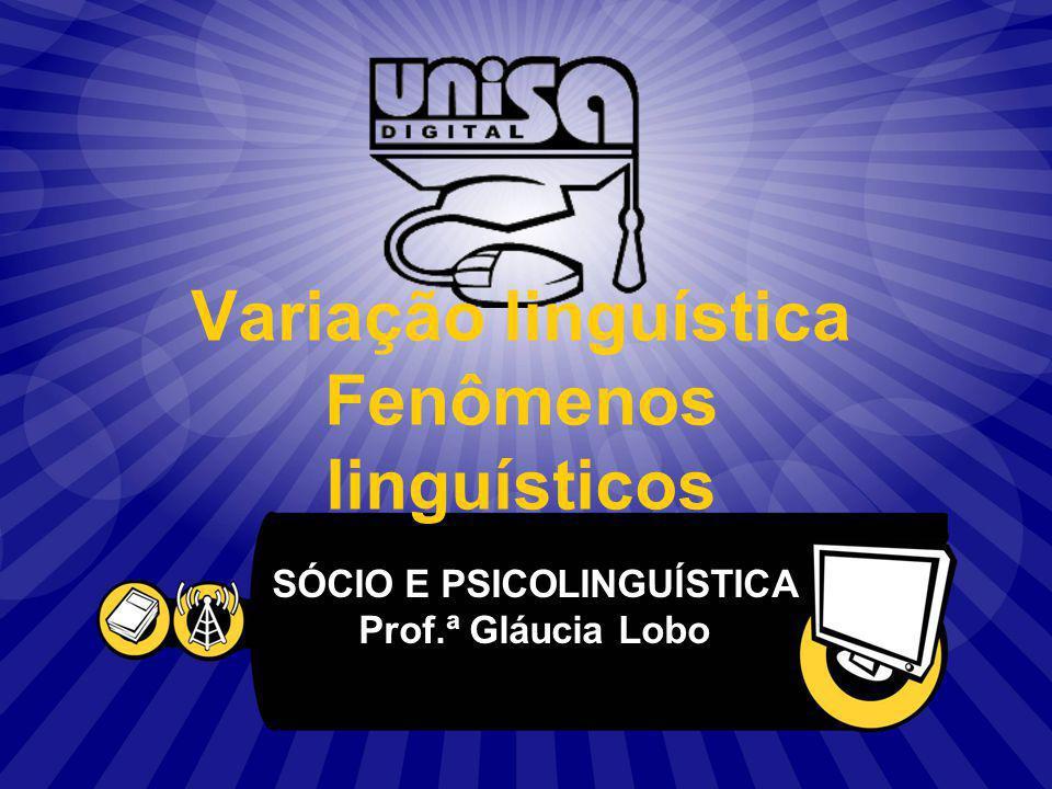 Variação linguística Fenômenos linguísticos
