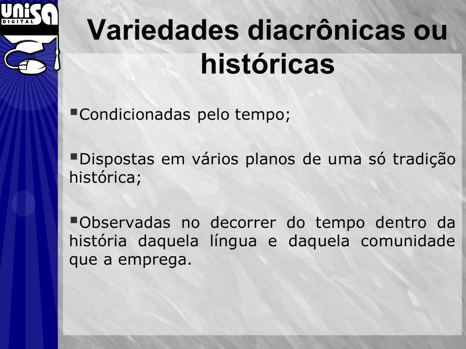 Variedades diacrônicas ou históricas