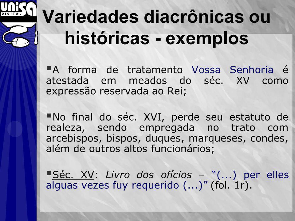 Variedades diacrônicas ou históricas - exemplos