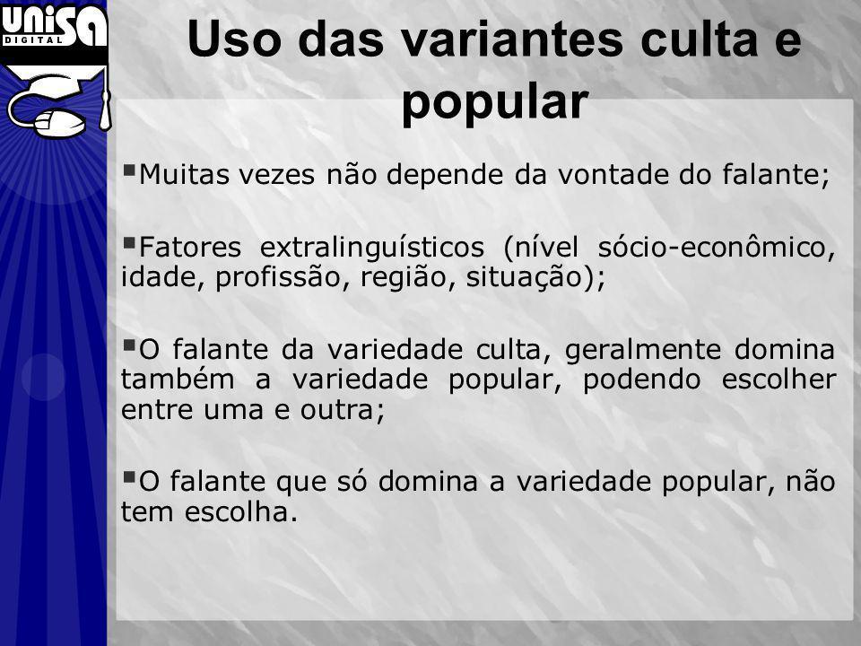Uso das variantes culta e popular