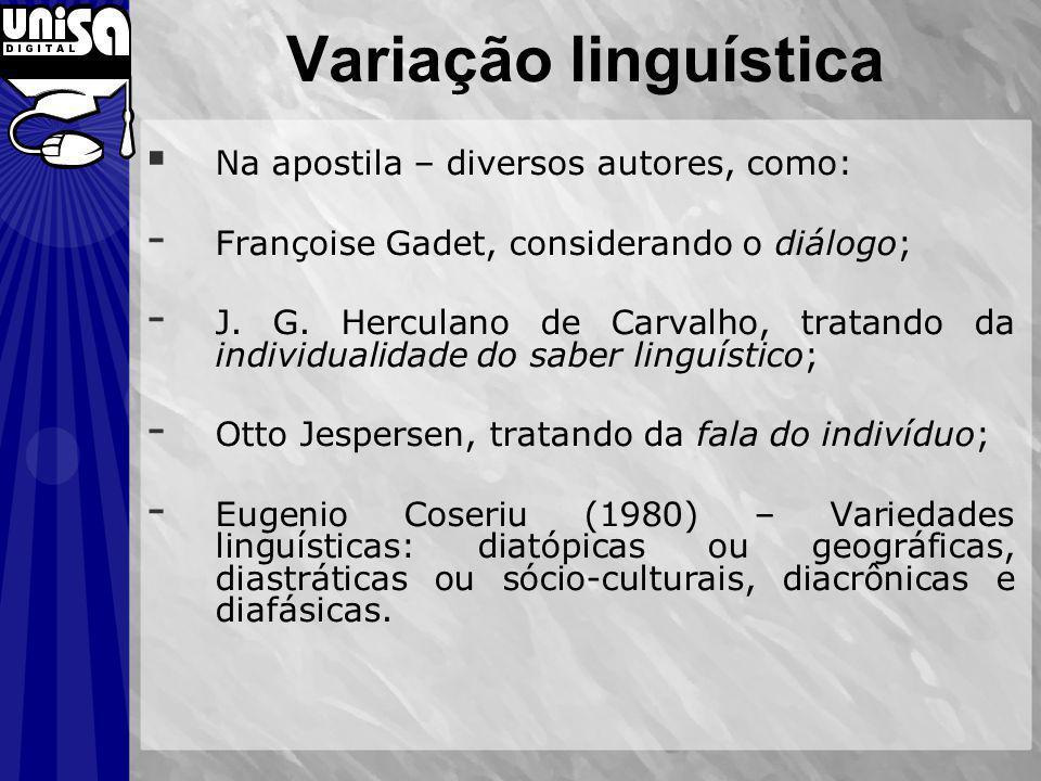 Variação linguística Na apostila – diversos autores, como: